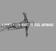 I Don't Know What To Feel Anymore by Isabela M. Lamuño