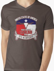 United States of America.  You mean Texas and it's 49 bitches. Mens V-Neck T-Shirt