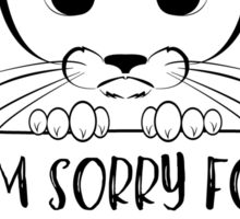 I'm sorry for what I said when I was hungry - Hangry cat Sticker