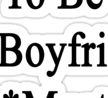 Requirements To Be My Boyfriend: *Must Love Hamsters  Sticker