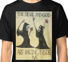 The Devil and God Are Raging Inside Me Classic T-Shirt
