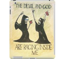 The Devil and God Are Raging Inside Me iPad Case/Skin