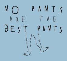 No Pants Are The Best Pants. by SoftSocks