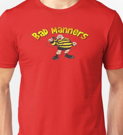 bad manners Unisex T-Shirt