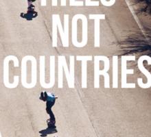 Bomb Hills Not Countries Sticker