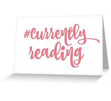 currently reading - in pink Greeting Card