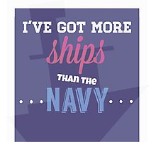 I've Got More Ships then the Navy Photographic Print