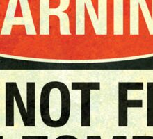 Do not feed the zombies Sticker