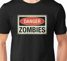 Danger, zombies Unisex T-Shirt