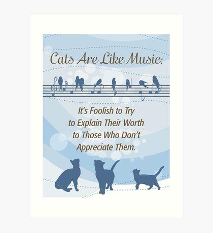 Cats are like music Art Print