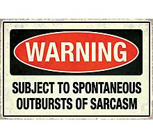 Subject to sarcasm Photographic Print