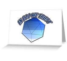 In D20 We Trust Greeting Card