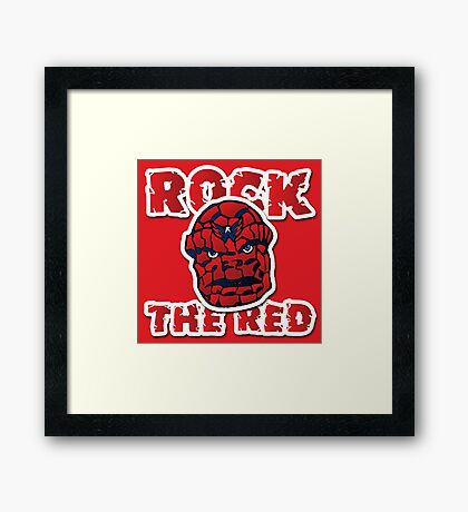Rock the Red! Literally! Framed Print