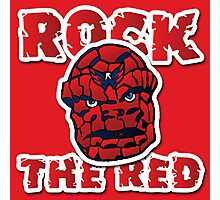 Rock the Red! Literally! Photographic Print