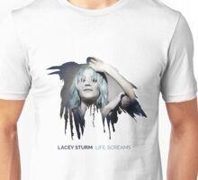 LACEY STURM LIFE SCREAM Unisex T-Shirt