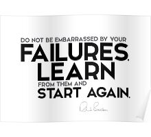 do not be embarrassed by your failures - richard branson Poster