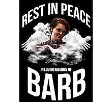 Rest in peace Barb Photographic Print