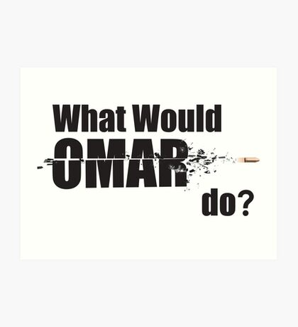 """What Would Omar Do? """"The Wire"""" Art Print"""