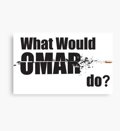 """What Would Omar Do? """"The Wire"""" Canvas Print"""