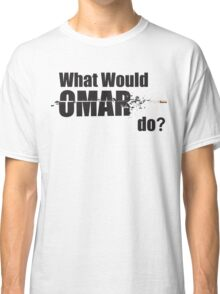 "What Would Omar Do? ""The Wire"" Classic T-Shirt"