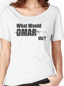 "What Would Omar Do? ""The Wire"" Women's Relaxed Fit T-Shirt"