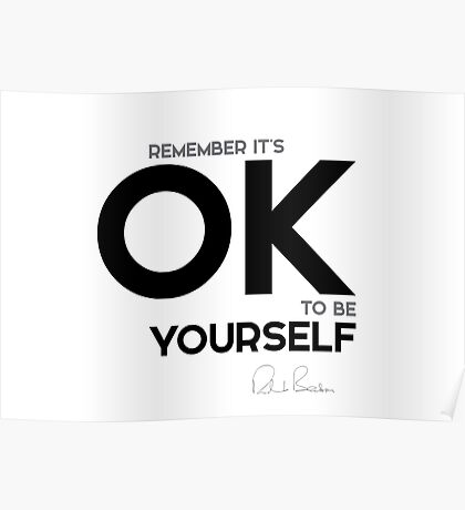remember it's OK to be yourself - richard branson Poster