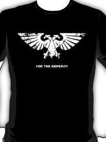 For the Emperor (Shirt) T-Shirt