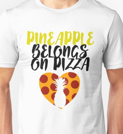 Pineapple Belongs On Pizza Unisex T-Shirt