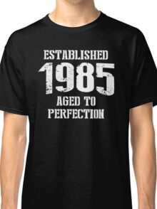 Established 1985 aged to perfection - T-shirts & Hoodies Classic T-Shirt