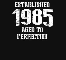 Established 1985 aged to perfection - T-shirts & Hoodies Unisex T-Shirt