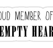 "Member of ""The Empty Hearse"" Sticker"