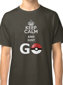 keep calm and just go Classic T-Shirt