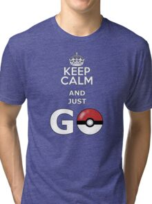 keep calm and just go Tri-blend T-Shirt