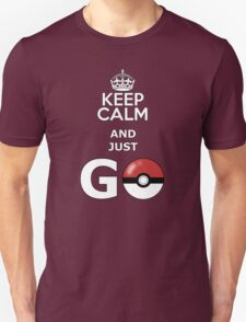 keep calm and just go Unisex T-Shirt
