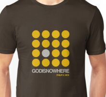 Philip K. Dick Quote  - GODISNOWHERE - double meaning Unisex T-Shirt