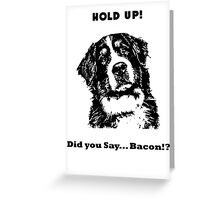 Hold Up !? Greeting Card