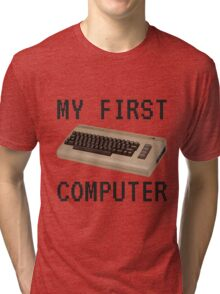 My First Computer - Commodore 64 Tri-blend T-Shirt