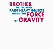 leviate weights against the force of gravity Unisex T-Shirt