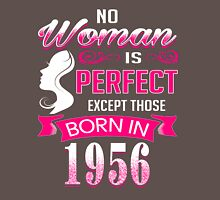 Perfect Women Born in 1956 - 60th birthday gifts Womens Fitted T-Shirt