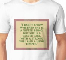 I Dont Know Whether She Is A Gifted Being - H James Unisex T-Shirt