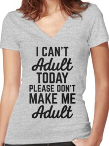 Can't Adult Today (Heather) Funny Quote Women's Fitted V-Neck T-Shirt