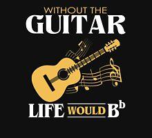 Guitar Shirt - Without the Guitar Life Would B Flat Classic T-Shirt