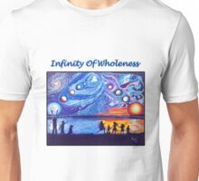 Infinity Of Wholeness Unisex T-Shirt