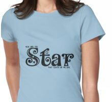 You are the Star that lights up my sky. Womens Fitted T-Shirt