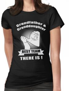 Grandfather & Granddaughter Best Team There is Womens Fitted T-Shirt