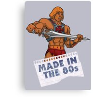He-Man Made in the 80s Canvas Print