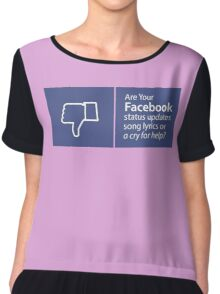 Facebook lyrics or cry for help? Women's Chiffon Top