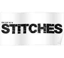 You keep me in Stiches. Poster