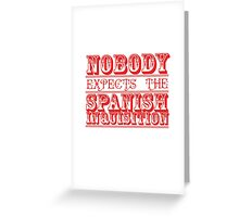 Spanish Inquisition Greeting Card