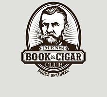 Men's Book & Cigar Club -- Books Optional Unisex T-Shirt